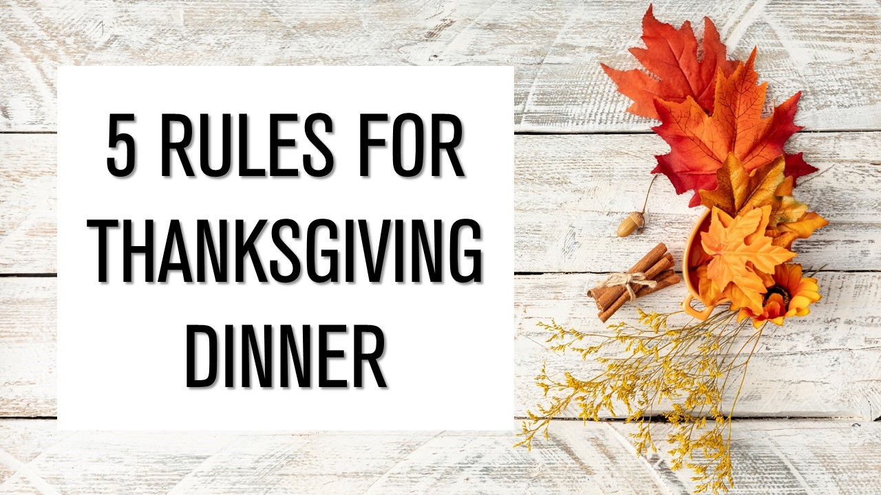 5 Rules for Thanksgiving Dinner